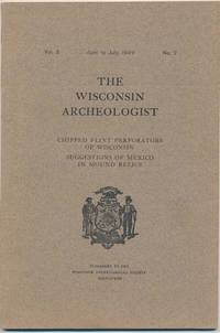 The Wisconsin Archeologist: Vol. 8, No. 2 (April to July, 1909)