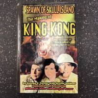 SPAWN OF SKULL ISLAND: THE MAKING OF KING KONG [Signed by Ray Bradbury]