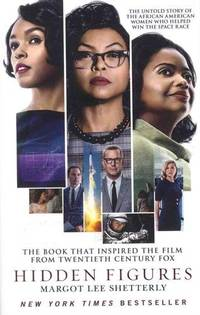 Hidden Figures: The Untold Story of the African American Women Who Helped Win the Space Race by Shetterly, Margot Lee
