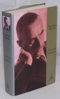 Doctor Faustus: the life of the German composer Adrian Leverkohn as told by a friend