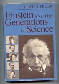 Einstein and the Generations of Science by  Lewis S Feuer - First Edition. - 1974 - from Ravenroost Books (SKU: 631)