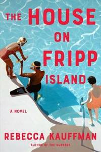 The House on Fripp Island by Rebecca Kauffman 9780358041528 | Brand New