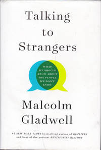 Talking to Strangers: What We Should Know About People We Dont Know