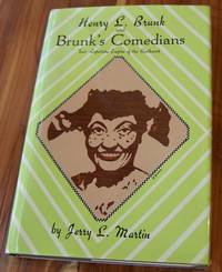 Henry L. Brunk and Brunk's Comedians: Tent Repertoire Empire of the Southwest by  Jerry L Martin - Hardcover - 1984 - from Defunct Books and Biblio.com