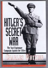 Hitler's Secret War, the Nazi Espionage Campaign Against the Allies