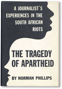 The Tragedy of Apartheid. A Journalist's Experiences in the South African Riots