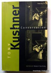 Tony Kushner in Conversation (Triangulations: Lesbian/Gay/Queer Theater/Drama/Performance)