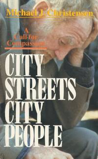 City Streets, City People: A Call for Compassion by  Michael J Christensen - Paperback - 1989-01-01 - from Kayleighbug Books and Biblio.com
