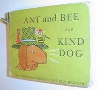 Ant and Bee and Kind Dog - An Alphabetical Story *First Edition*