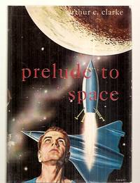 image of PRELUDE TO SPACE [also reissued under the titles: MASTER OF SPACE and  later as: THE SPACE DREAMERS]