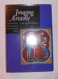 Imaging Aristotle - Verbal and Visual Representation in Fourteenth-Century France