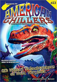 Wicked Velociraptors of West Virginia (American Chillers #23)