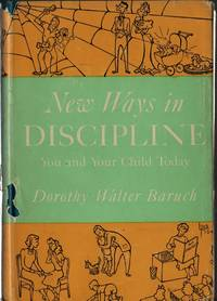 New Ways in Discipline: You and Your Child Today
