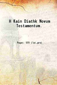 H Kain Diathk Novum Testamentum. 1895 [Hardcover] by Anonymous - Hardcover - 2016 - from Gyan Books (SKU: 1111006072637)