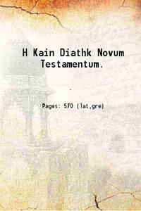 H Kain Diathk Novum Testamentum. 1895 [Hardcover]