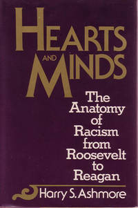 Hearts and Minds: The Anatomy of Racism from Roosevelt to Reagan