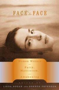 Face to Face : Women Writers on Faith, Mysticism, and Awakening