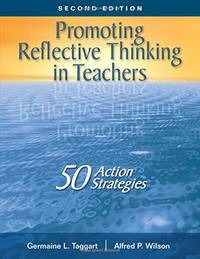 Promoting Reflective Thinking in Teachers: 50 Action Strategies