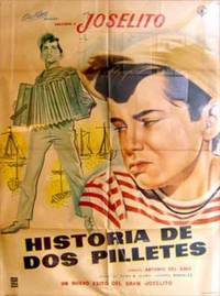 Joselito: Los Dos Pilletes. Con Narciso Busquets, Leopoldo 'Chato' Ortín. (Cartel De La Película) By  Alfonso Patiño. (dir.) Gómez - Used Books - from Alan Wofsy Fine Arts and Biblio.com