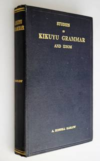 Studies in Kikuyu grammar and idiom.