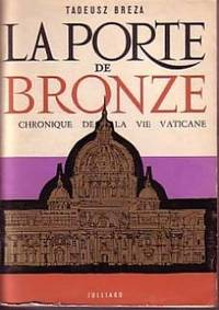 La porte de bronze chronique de la vie vaticane