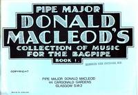 Pipe Major Donald Macleod's Collection of Music for the Bagpipe - Book 1