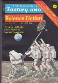 The Magazine of Fantasy and Science Fiction August 1973 - The Magic White Horse with His Heart in His Mouth, Down and Out, Thinking of the Unthinkable, Floating, Peregrine:  Alflandia, The Bear Went Over the Mountain, In the Pines, Herman, ++
