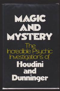 Magic and Mystery The Incredible Psychic Investigations of Houdini and Dunninger