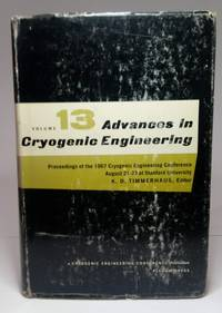 image of ADVANCES IN CRYOGENIC ENGINEERING. Volume 13. Proceedings of the 1965 Cryogenic Engineering Conference, Rice University, Houston, Texas August 23-25, 1965