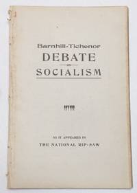 image of Barnhill - Tichenor debate on socialism. As it appeared in The National Rip-Saw