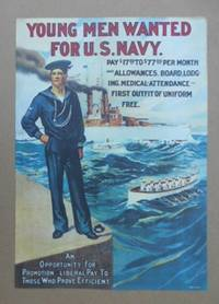 image of YOUNG MEN WANTED FOR U.S. NAVY. Pay $17.60 to $77.00 per month and allowances, board, lodging. Medical-attendance and first outfit of uniform free.  An opportunity for Promotion Liberal Pay to those who Prove Efficient (WWI Poster).