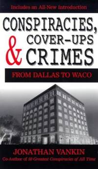 image of Conspiracies, Cover-ups and Crimes: From Dallas to Waco