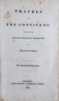 Travels on the Continent: Written for the Use and Particular Information of Travellers