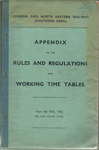 Appendix to the Rules and Regulations and Working Time Tables (Southern Area) from 4th May, 1942...
