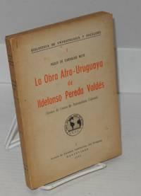 image of La obra Afro-Uruguaya de Ildefonso Pereda Valdes (ensayo de critica de antropologia cultural)