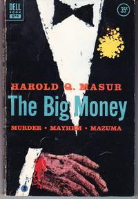 The Big Money by  Harold Q Masur - Paperback - 1st Printing - 1956 - from John Thompson and Biblio.com