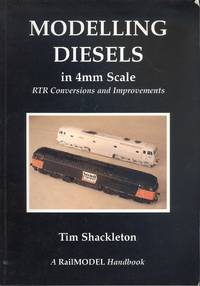 MODELLING DIESELS IN 4mm SCALE - RTR Conversions and Improvements