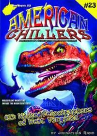 American Chillers #23 Wicked Velociraptors of West Virginia