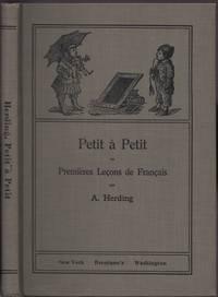 image of Petit ˆ PŽtit ou Premires Lecons de Francais par A. Herding. Pour les enfants de cinq ˆ dix ans. Ouvrage illustre de 206 gravures, dessinees par Fedor Flinzer. Vingt-troisime dition.