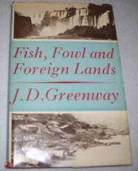 Fish, Fowl and Foreign Lands