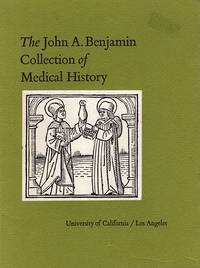 Catalogue of the Medical History Collection presented to UCLA by Dr. and Mrs. John A. Benjamin in Honor of Bennet M. Allen and Boris Krichesky