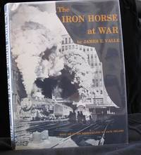 The Iron Horse at War  The United States Government's Photodocumentary Project on American Railroading During the Second World War