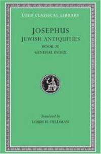 Josephus: Jewish Antiquities, Book 20 (Loeb Classical Library No. 456)