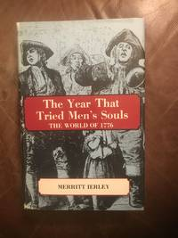 The Year that Tried Men's Souls: A Journalistic Reconstruction Of The World Of 1776