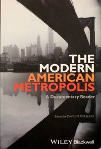 image of The Modern American Metropolis: A Documentary Reader (Uncovering the Past: Documentary Readers in American History)