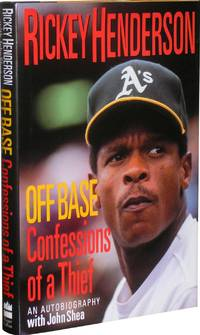 Off Base:  Confessions of a Thief by  Rickey  (with John Shea) Henderson - Signed First Edition - 1992 - from Parrish Books and Biblio.com