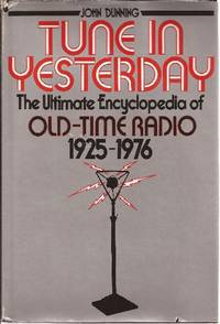 Tune In Yesterday The Ultimate Encyclopedia of Old-Time Radio 1925-1976