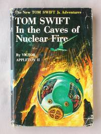 image of Tom Swift in the Caves of Nuclear Fire: The New Tom Swift Jr. Adventures #8