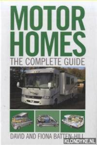 Motorhomes. The Complete Guide by  David & Fiona Batten-Hill - Hardcover - 2009 - from Klondyke (SKU: 00208526)