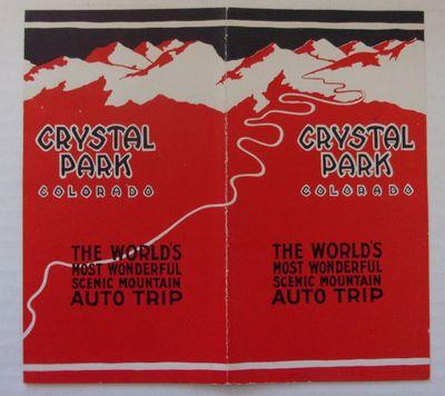 (AUTOMOBILE TRAVEL - COLORADO) CRYSTAL PARK, COLORADO:. CRYSTAL PARK, COLORADO: THE WORLD'S MOST WON...